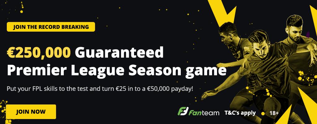 FanTeam's 250K FPL Cash League starts in Gameweek 1