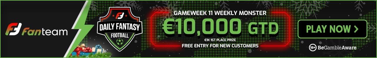 Gameweek 11 FanTeam Weekly Monster
