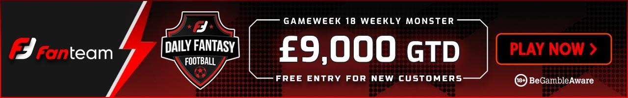 FanTeam Weekly Monster - Gameweek 18 FPL