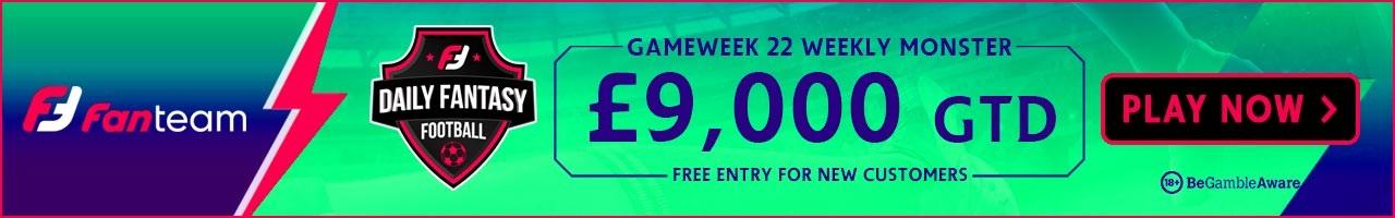 Gameweek 22 Weekly Monster on FanTeam.com