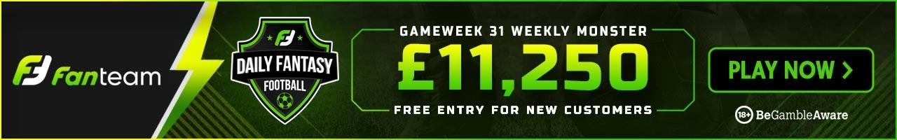 FanTeam Gameweek 31 Weekly Monster